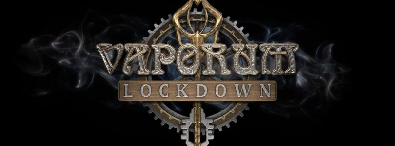 Vaporum Lockdown Review