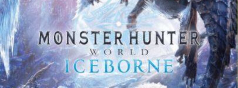 Monster Hunter world + Iceborne